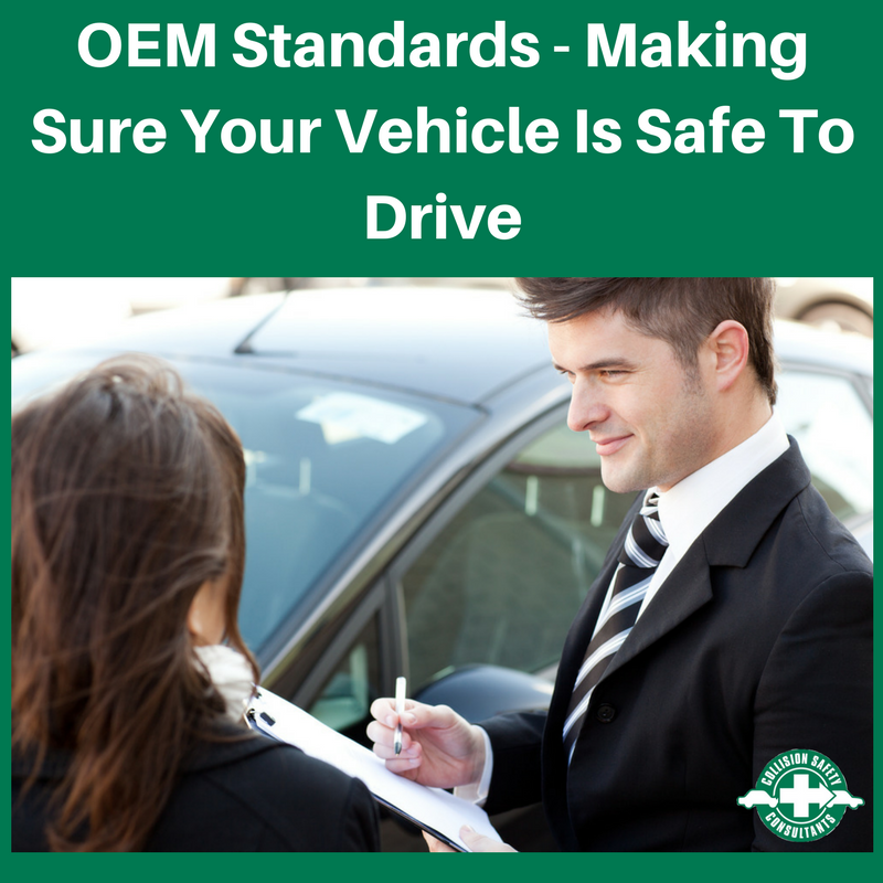 OEM Standards - Making Sure Your Vehicle Is Safe To Drive